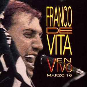 Amazon.com: Franco De Vita: En Vivo Marzo 16: Music