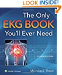 The Only EKG Book You'll Ever Need (T...