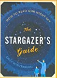 Emily Winterburn The Stargazer's Guide: How to read our night sky