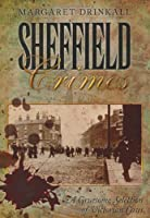 Sheffield Crimes: A Gruesome Selection of Victorian Cases