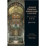 John 11-21 (Ancient Christian Commentary on Scripture) ~ Joel C. Elowsky