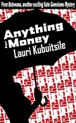 Anything For Money (Kate Gomolemo Mysteries)