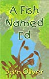 img - for A Fish Named Ed book / textbook / text book