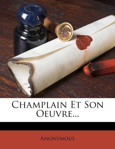 Champlain Et Son Oeuvre...