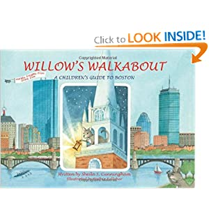 Willow's Walkabout: A Children's Guide to Boston Sheila Cunningham and Kathie Kelleher