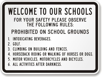 "Welcome To Our Schools For Your Safety Please Observe The Following Rules: Sign, 24"" X 18"" front-62304"