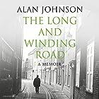 The Long and Winding Road Hörbuch von Alan Johnson Gesprochen von: Alan Jonson