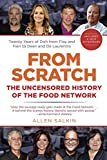 Allen Salkin From Scratch: The Uncensored History of the Food Network