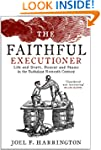 The Faithful Executioner: Life and De...