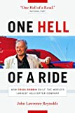 img - for One Hell of a Ride: How Craig Dobbin Built the World's Largest Helicopter Company book / textbook / text book