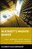 img - for McKinsey's Marvin Bower: Vision, Leadership, and the Creation of Management Consulting book / textbook / text book