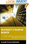 McKinsey's Marvin Bower: Vision, Lead...