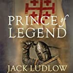 Prince of Legend: The Crusades Trilogy, Book 3 (       UNABRIDGED) by Jack Ludlow Narrated by Jonathan Keeble