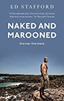 Naked and Marooned: One Man. One Island. One Epic Survival Story