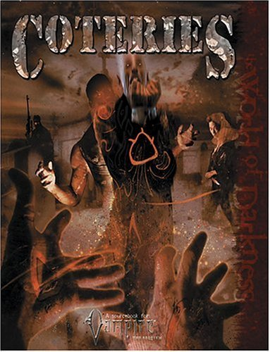 Coteries (Vampire: The Requiem) by White Wolf Publishing (2004) Hardcover PDF