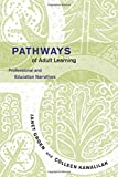 Pathways of Adult Learning: Professional and Education Narratives