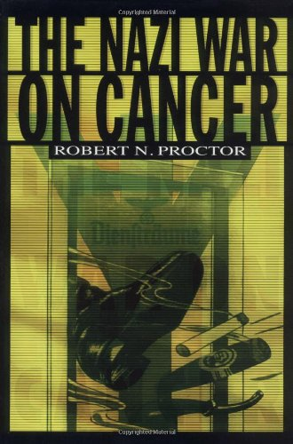 The Nazi War on Cancer 0691070512