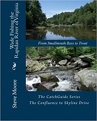 Wade Fishing the Rapidan River of Virginia: From Smallmouth Bass to Trout written by Steve Moore