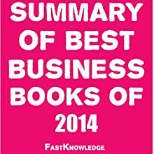Summary of Best Business Books of 2014 (       UNABRIDGED) by  FastKnowledge Narrated by Saethon Williams