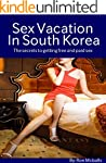 Sex Vacation in South Korea: The secr...