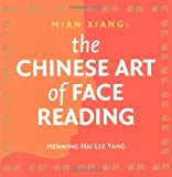 img - for The Chinese Art of Face Reading: Mian Xiang Paperback March 1, 2002 book / textbook / text book