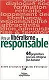 echange, troc CJD - Vers un libéralisme responsable : 44 propositions pour une économie plus humaine