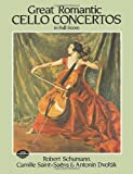 Great Romantic Cello Concertos in Full Score (Dover Music Scores) (0486245845) by Schumann, Robert