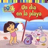 Un día en la playa (A Day at the Beach) (Dora la exploradora) (Spanish Edition)