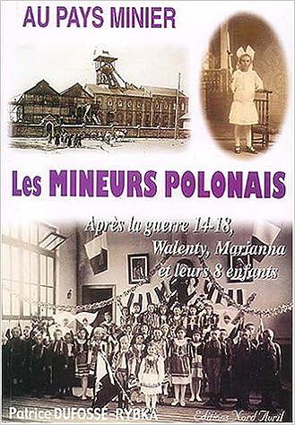 Au pays minier les mineurs polonais : après la guerre 14-18, Walenty, Marianna et leurs 8 enfants