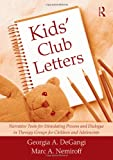 img - for Kids' Club Letters: Narrative Tools for Stimulating Process and Dialogue in Therapy Groups for Children and Adolescents book / textbook / text book