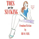TOES ARE FOR SUCKING (The Irv O. Neil Erotic Library) ~ Irv O.  Neil
