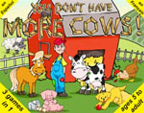 You Don't Have MORE COWS