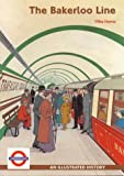 Mike Horne The Bakerloo Line: An Illustrated History
