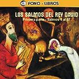 Los Salmos del Rey David: Primera Parte [The Psalms of King David: Part 1]