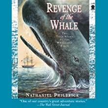 Revenge of the Whale: The True Story of the Whaleship Essex (       ABRIDGED) by Nathaniel Philbrick Narrated by Taylor Mali