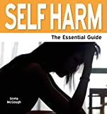 Greta McGough Self Harm - The Essential Guide (Need 2 Know)