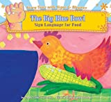 The Big Blue Bowl: Sign Language for Food (Story Time with Signs & Rhymes)