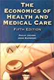 The Economics of Health and Medical Care (0834219379) by Philip Jacobs