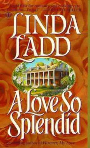 A Love So Splendid (Topaz Historical Romance), LINDA LADD