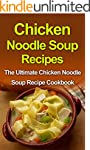 Chicken Noodle Soup Recipes: The Ulti...
