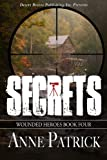 Secrets (Wounded Heroes Book 4)