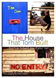 Tom Don The House That Tom Built: ..and How to Build One of Your Own