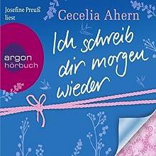 Ich schreib dir morgen wieder Hörbuch von Cecelia Ahern Gesprochen von: Josefine Preuss