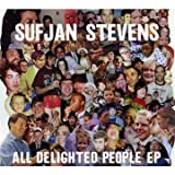 Sufjan Stevens - All Delighted People
