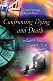 Confronting Dying and Death (Health Psychology Research Focus)