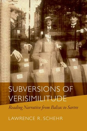 Subversions of Verisimilitude: Reading Narrative from Balzac to Sartre