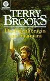 Die Elfenkönigin von Shannara: Roman