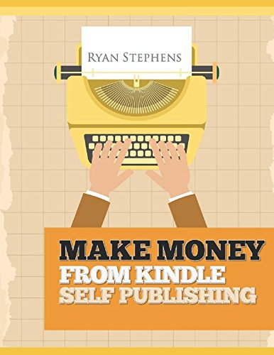 Make Money from Kindle Self Publishing: My Secret Personal Blueprint for Making Over 5k Each Month Self Publishing Through Amazon Kindle, Createspace ... Made Easy) (Self-Publishing made easy) (Sell Through Amazon compare prices)