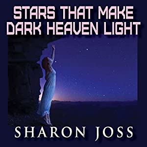 Stars That Make Dark Heaven Light Audiobook