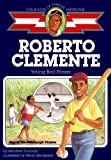 img - for Roberto Clemente: Young Ball Player (Childhood of Famous Americans) book / textbook / text book